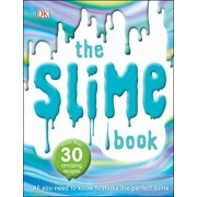 The Slime Book: All You Need to Know to Make the Perfect Slime, Paperback