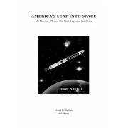 America's Leap Into Space: My Time at Jpl and the First Explorer Satellites, Paperback