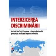 Interzicerea discriminarii. Hotarari ale Curtii Europene a Drepturilor Omului pronuntate in cauzele impotriva Romaniei
