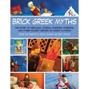 Brick Greek Myths: The Stories of Heracles, Athena, Pandora, Poseidon, and Other Ancient Heroes of Mount Olympus, Paperback/Amanda Brack
