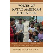 Voices of Native American Educators Integrating History Culture an...