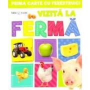 Vizita la ferma Prima mea carte cu ferestruici