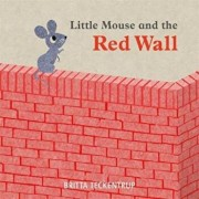 Little Mouse and the Red Wall, Paperback/Britta Teckentrup