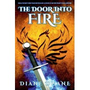The Door Into Fire: The Tale of the Five, Volume One, Paperback/Diane Duane