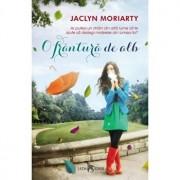 O frantura de alb (vol.1 din Culorile lui Madeleine)/Jaclyn Moriarty