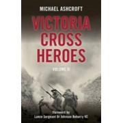 Victoria Cross Heroes: Volume 11 (Ashcroft Michael)(Cartonat) (9781785900976)