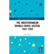 The Mediterranean Double-Cross System, 1941-1945