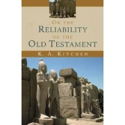 On the Reliability of the Old Testament by K. A. Kitchen