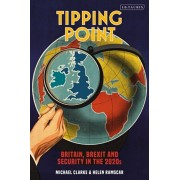 Tipping Point: Britain, Brexit and Security in the 2020s, Hardcover/Helen Ramscar