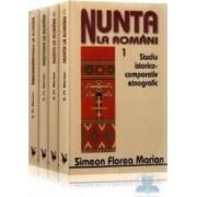Set nunta nasterea inmormantarea la romani - 4 Vol - Simeon Florea Marian