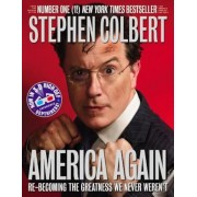 America Again: Re-Becoming the Greatness We Never Weren't [With 3-D Glasses], Paperback