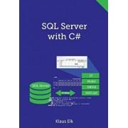 SQL Server with C#, Paperback/Klaus Elk