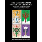 Magical Tarot of the Golden Dawn: Divination, Meditation and High Magical Teachings, Paperback (2nd Ed.)