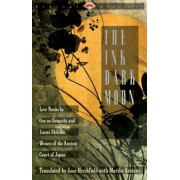 The Ink Dark Moon: Love Poems by Ono No Komachi and Izumi Shikibu, Women of the Ancient Court of Japan, Paperback