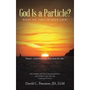 God Is a Particle?: Wake Up, This Is Your Life!