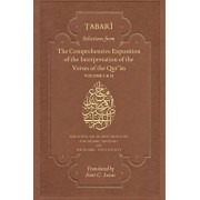 Selections from the Comprehensive Exposition of the Interpretation of the Verses of the Qur'an/Abu Ja'far Muhammad B. Jarir Al-Tabari