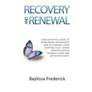 Recovery and Renewal: Your Essential Guide to Overcoming Dependency and Withdrawal from Sleeping Pills, Other Benzodiazepine Tranquillisers, Paperback/V. Baylissa Frederick