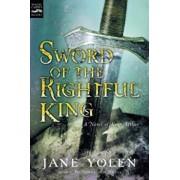 Sword of the Rightful King: A Novel of King Arthur, Paperback/Jane Yolen