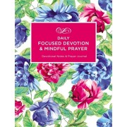 Daily Focused Devotion and Mindful Prayer: Devotional Notes and Prayer Journal, Paperback/Julie Ann Dale
