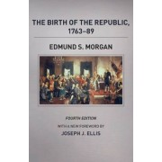 The Birth of the Republic, 1763-89, Paperback