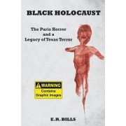 Black Holocaust: The Paris Horror and a Legacy of Texas Terror, Paperback