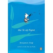 The Te of Piglet, Paperback/Benjamin Hoff