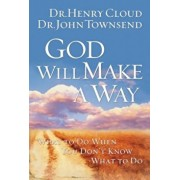 God Will Make a Way: What to Do When You Don't Know What to Do, Paperback/Henry Cloud