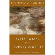 Streams of Living Water: Essential Practices from the Six Great Traditions of Christian Faith, Paperback/Richard J. Foster