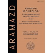 Armenian Archaeology Past Experiences and New Achievements by Edited by Aram Kosyan & Edited by Pavel S Avetisyan & Edited by Arsen Bobokhyan & Edi...