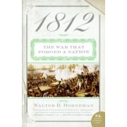1812: The War That Forged a Nation, Paperback