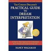 The Curious Dreamer's Practical Guide to Dream Interpretation: A Step-By-Step Approach to Understand Your Dreams and Improve Your Life, Paperback/Nancy Wagaman
