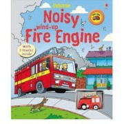 Noisy Wind-Up Fire Engine, Hardcover