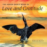 The Heron Dance Book of Love and Gratitude, Paperback