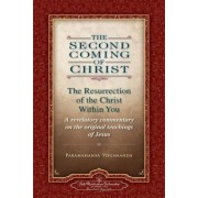 The Second Coming of Christ, Volumes I & II: The Resurrection of the Christ Within You: A Revelatory Commentary on the Original Teachings of Jesus, Paperback