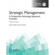 Strategic Management: A Competitive Advantage Approach, Concepts, Global Edition, Paperback/Forest R. David