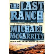 The Last Ranch: A Novel of the New American West, Paperback/Michael McGarrity