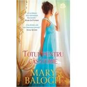Totul pentru casatorie/Mary Balogh