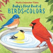 Baby's First Book of Birds & Colors, Hardcover/Phyllis Limbacher Tildes