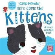 Clap Hands: Here Come the Kittens, Hardcover/Pat-A-Cake