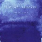 Michaela Brecker - Pilgrimage (0602517263512) (1 CD)