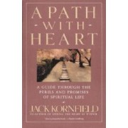 A Path with Heart A Guide Through the Perils and Promises of Spiritual Life