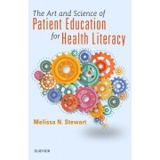 The Art and Science of Patient Education for Health Literacy, Paperback/Melissa Stewart