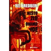 NESTO-ZLO-OVAMO-IDE-Rej-Bredberi