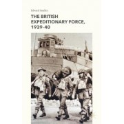 The British Expeditionary Force, 1939-40