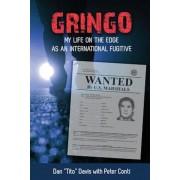 Gringo: My Life on the Edge as an International Fugitive, Paperback