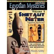 Egyptian Mysteries Volume 1: Shetaut Neter, the Mysteries of Neterian Religion and Metaphysics, Paperback/Muata Ashby