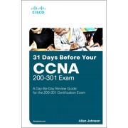31 Days Before Your CCNA Exam: A Day-By-Day Review Guide for the CCNA 200-301 Certification Exam, Paperback/Allan Johnson