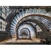 The Space Within: Inside Great Chicago Buildings, Hardcover/Patrick F. Cannon