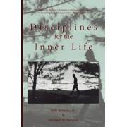 Disciplines for the Inner Life, Paperback/Michael W. Benson