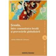 Scoala intre comunitatea locala si provocarile globalizarii - Adela-Mihaela Taranu
